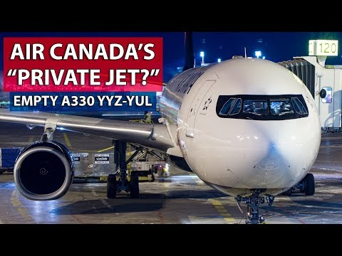 "AIR CANADA'S ""PRIVATE JET?"" Flying an Empty A330 from Toronto to Montreal"