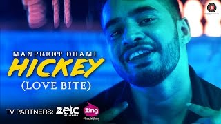 Hickey [Love Bite] Video Song HD | Manpreet DhamiHickey [Love Bite] Video Song HD | Manpreet Dhami
