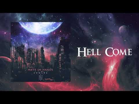 Hate In Hands - He'll Come