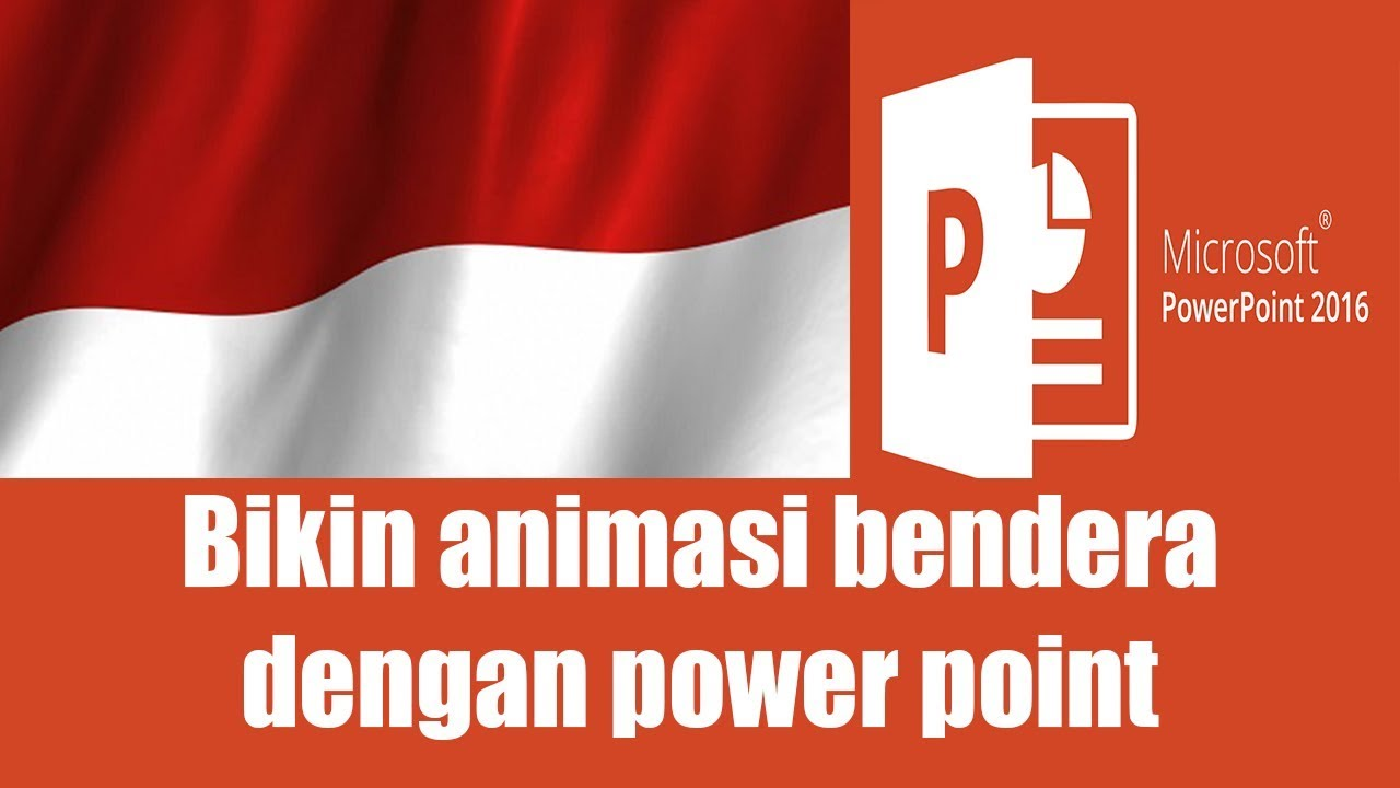 Cara Membuat Animasi Bendera Berkibar Di Powerpoint Tutorial Powerpoint Youtube