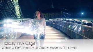 Holiday In A Cage by Jill Gatsby & Ric Linville