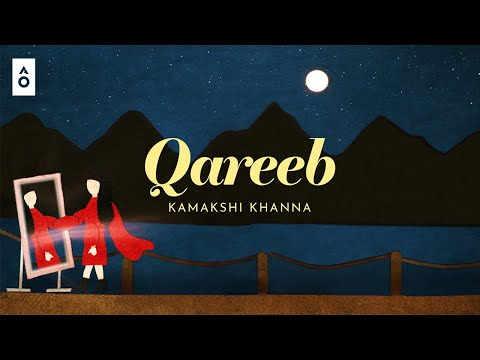 Qareeb – Kamakshi Khanna