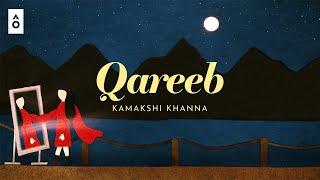 Qareeb - Kamakshi Khanna | Official Music Video