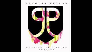 Penguin Prison - Multi-Millionaire (Prince Language Remix)