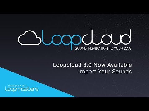 Loopcloud 3.0 | Import Your Own Samples, Loops, Sounds for FREE!