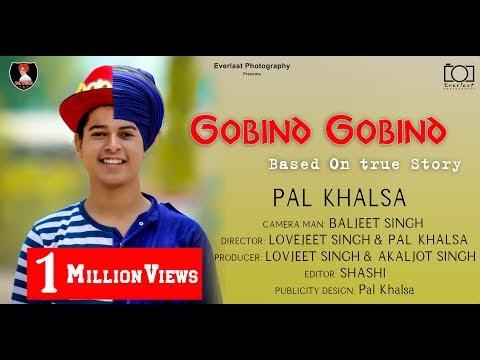 Gobind Gobind Pal Khalsa Based on True Story | Latest Punjabi Song 2018 | Everlast Photography