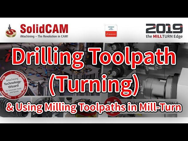 Drilling Toolpath Turning & Using Milling Toolpaths in Mill Turn