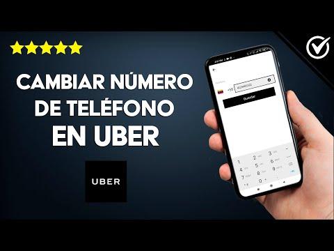 Cómo Cambiar de Número de Teléfono en Uber y Uber Eats Fácilmente