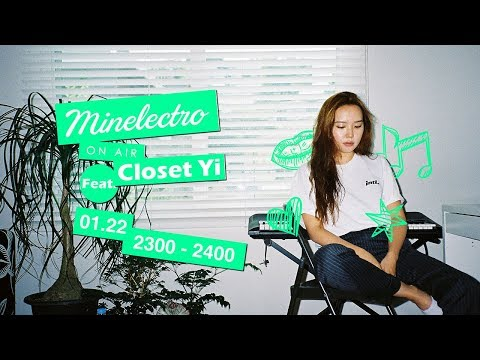 Minelectro On Air: Closet Yi (KR)