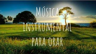 Musica instrumental para orar, Paz y Calma, La Mejor música para hablar con Dios