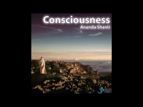 Ananda Shanti - Consciousness [Full EP]