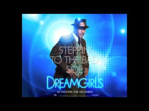 Dreamgirls - Steppin' To The Bad Side
