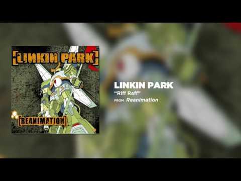 Riff Raff   Linkin Park Reanimation