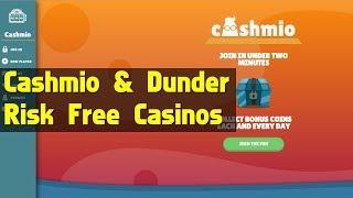 Cashmio & Dunder - 2 Risk Free Casinos You Should Try