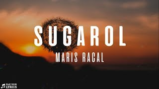 Sugarol (LYRICS) - Maris Racal | Himig Handog 2018