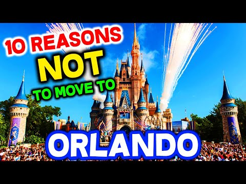 Top 10 Reasons NOT To Move To Orlando, Florida