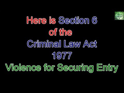 UK Legislation - Criminal Law Act 1977 - Sections 6 and 12 - Violence for Securing Entry