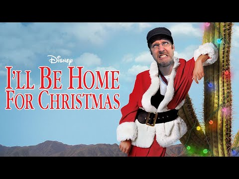 I'll Be Home For Christmas - Nostalgia Critic