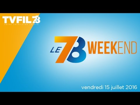 le-78-weekend-emission-du-vendredi-15-juillet-2016