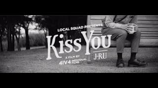 J-RU - Kiss You [Official Video]