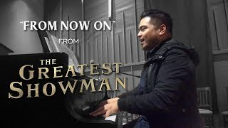 """""""From Now On"""" (from """"The Greatest Showman"""")"""