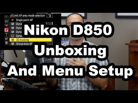NIkon D850: Unboxing And Full Menu Setup