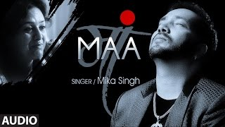 Download Hindi Video Songs - Mika Singh: 'Maa' FULL AUDIO Song | Rochak Kohli | Latest Song 2015 | T-Series