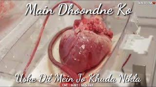Mai Dhoondne Ko Zamaane me|heartless| Whatsapp status whatsapp status video by SHAH STATUS