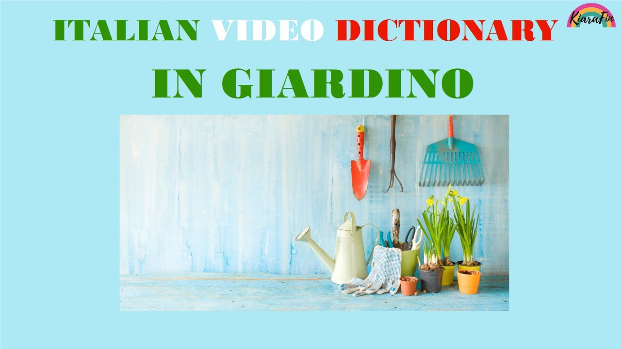 Italian Vocabulary In The Garden Vocaboli Italiani In Giardino Italian For Beginners Youtube