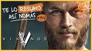 Vikings  | Te Lo Resumo Así Nomás#142