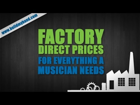 Build My Band: Factory Direct Prices For Musicians