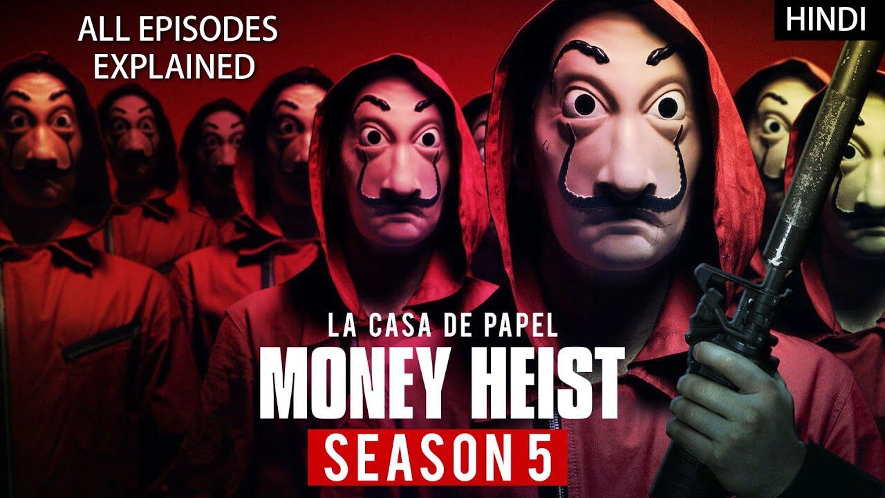 Download Money Heist Season 5 Explained in Hindi   Money Heist Season 5 All Episodes Explained Hindi Detailed