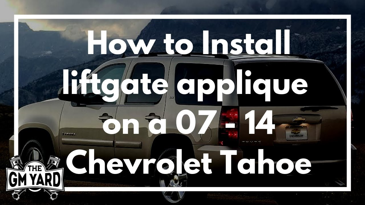 How To Install The Liftgate Applique On A 2007 2014