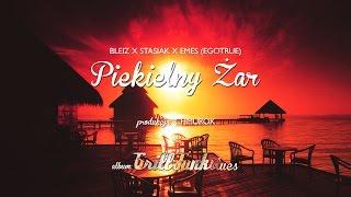 08. Bleiz - Piekielny Żar ft. Stasiak, Emes (Egotrue)