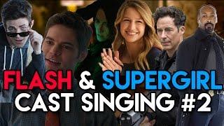 The Flash & Supergirl Cast Singing | Part 2