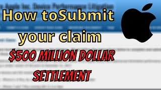 How To Submit A Claim For APPLE'S $500 Million dollar Slow performance Lawsuit Settlement