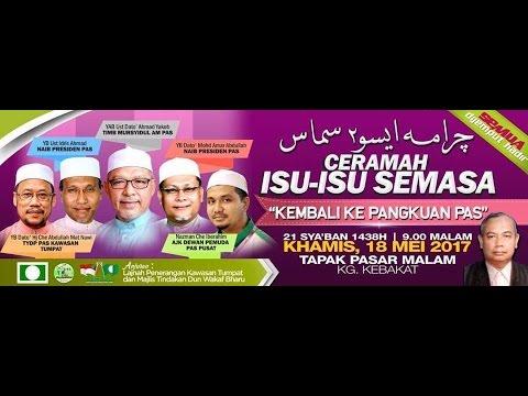"""(LIVE) Ceramah Isu Semasa """"Kembali Ke Pangkuan PAS""""- 18 Mei 2017"""