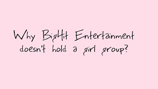 Why BigHit Entertainment doesn't hold a girl group?