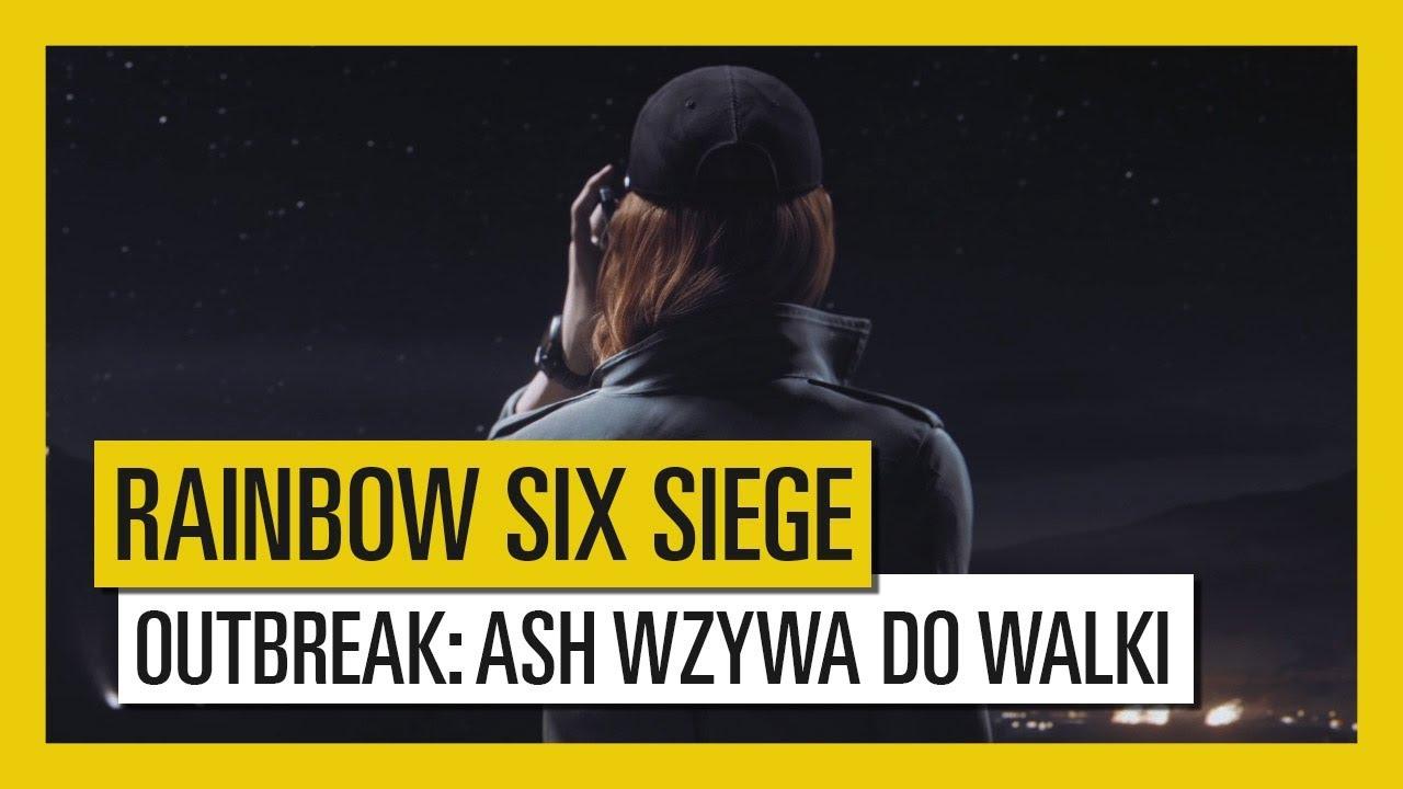 Tom Clancy's Rainbow Six Siege – Outbreak : Zwiastun Ash Wzywa do Walki