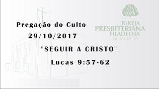 pregação 29/10/2017 (Seguir a Cristo)