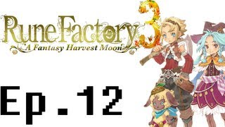 Rune Factory 3: A Fantasy Harvest Moon Playthrough Ep. 12. Training, Questing and, Understanding