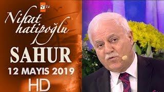 Nihat Hatipoğlu ile Sahur - 12 Mayıs 2019