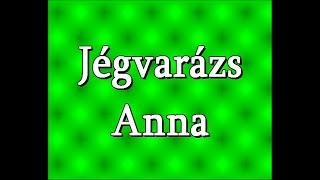 Jégvarázs Anna Való Életben