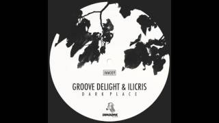 Groove Delight & iLicris - Dark Place (Original Mix)