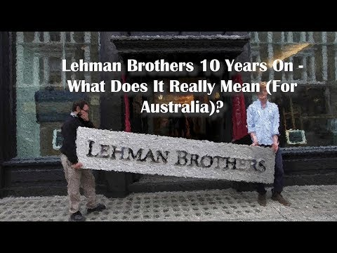 Lehman Brothers 10 Years On - What Does It Mean For Australia?