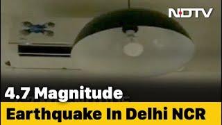 4.7 Earthquake Near Delhi, Strong Tremors Felt For Many Seconds