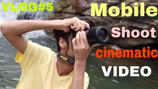 How To Shoot CINEMATIC Video Phone | VLOG#6 🔥