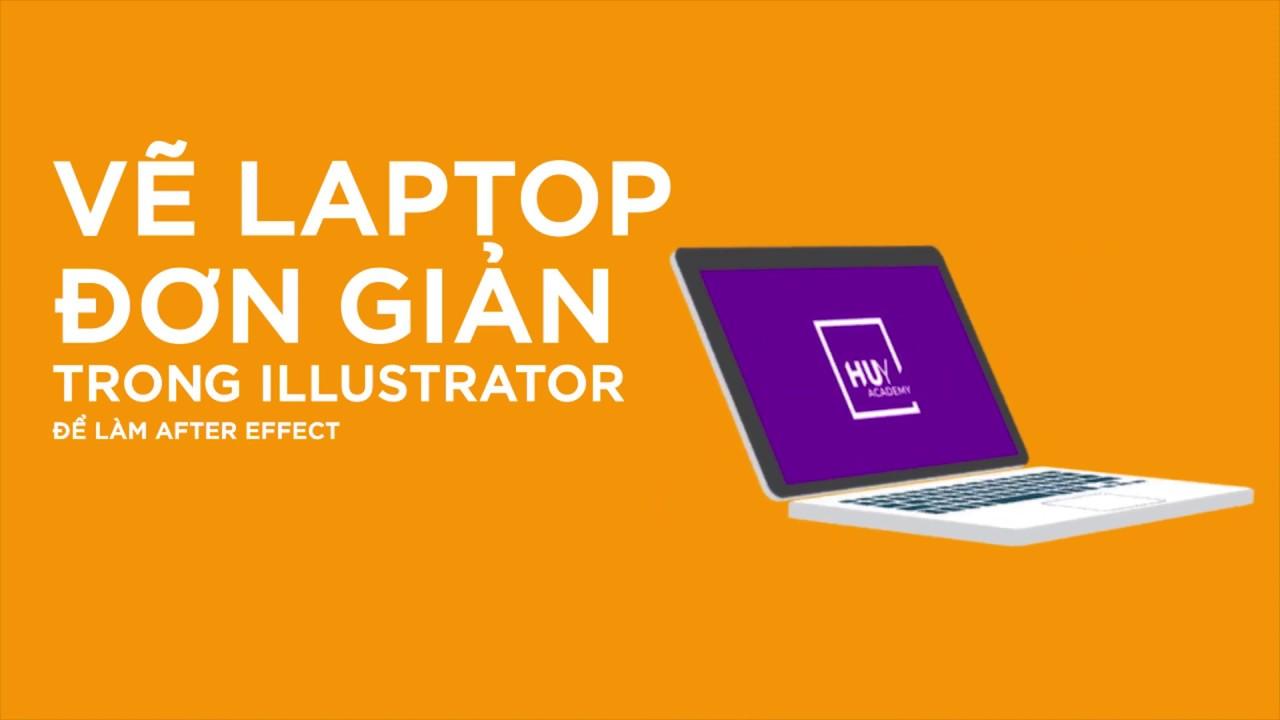 Vẽ laptop đơn giản trong Adobe Illustrator | Tutorial