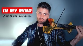 Dynoro Gigi D'Agostino In my Mind instrumental cover Video