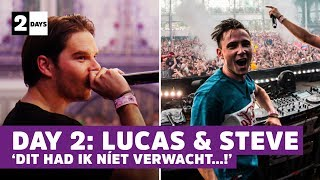 'Ik krijg echt zenuwen van dit soort shit…'   2 DAYS   Lucas & Steve   #2 Day Two   Tomorrowland